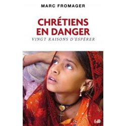 Chrétiens en danger par Marc Fromager
