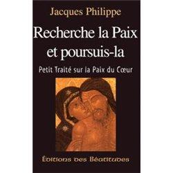Recherche la paix et poursuit là par Jacques Philippe