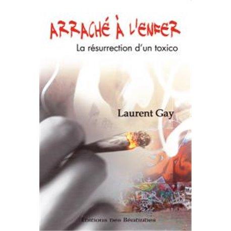 Arraché de l'enfer par Laurent Gay
