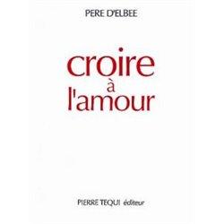 CROIRE A L'AMOUR