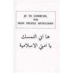 Je te cherche toi mon peuple musulman