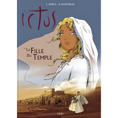 ICHTUS T1 la fille du temple