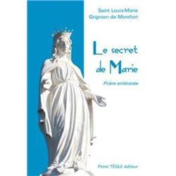 LE SECRET DE MARIE par St Louis Marie Grignion de Monfort