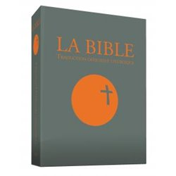 LA BIBLE - Traduction officielle liturgique