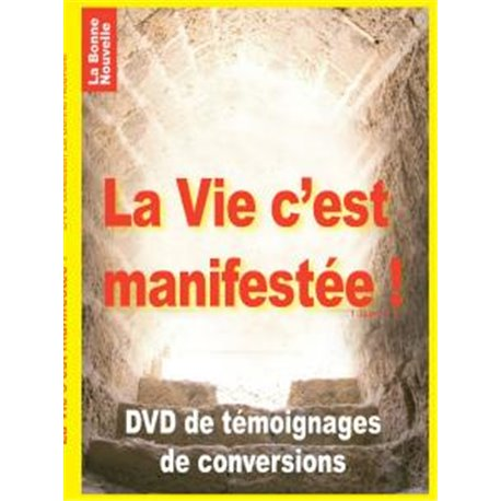 DVD La vie s'est manifestée !