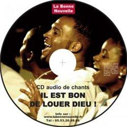 CD audio : Il est bon de louer Dieu !