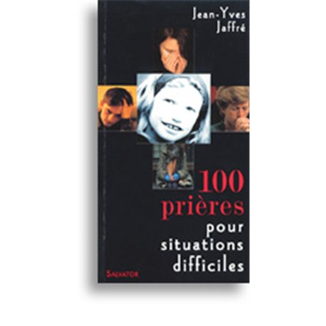 100 prières pour les situations difficiles