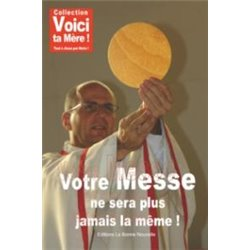 Livret : VOTRE MESSE NE SERA PLUS JAMAIS LA MEME !