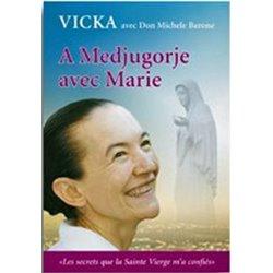 A Medjugorje avec Marie par Vicka
