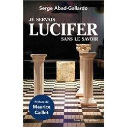 Je servais Lucifer sans le savoir