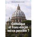 Catholique et franc-maçon, est-ce possible ? Maurice Caillet