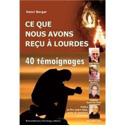 Ce que nous avons reçu à Lourdes Henri BERGER