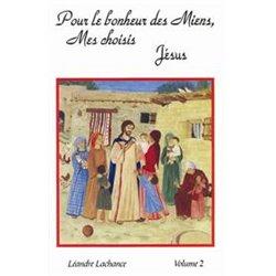 """""""Pour le bonheurs des miens Jésus"""" : Volume 2"""