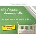 Elle s´appelait Emmanuelle. Un enfant mort né qui ouvre à la vie... - Témoignage d'une fausse couche Olivier et Marie BELLEIL
