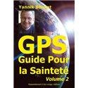 GPS - Guide pour la sainteté - Tome 2 Père Yannik BONNET