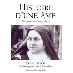 Histoire d'une âme - Manuscrits autobiographiques, Sainte Thérèse de l´Enfant-Jésus et de la Sainte Face Sainte Thérèse