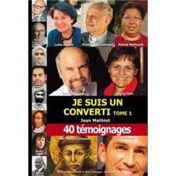 Je suis un converti - Tome 1 Jean MATHIOT