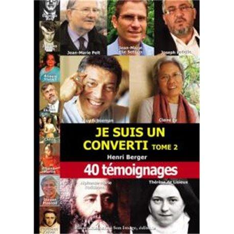 Je suis un converti - Tome 2 Henri BERGER