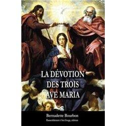 La dévotion des trois Ave Maria Bernadette BOURBON