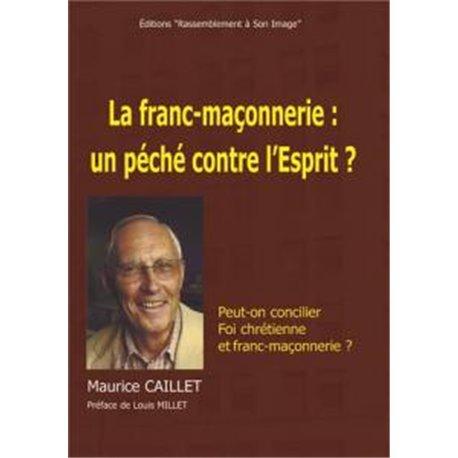La franc-maçonnerie : un péché contre l´Esprit ? Docteur Maurice Caillet