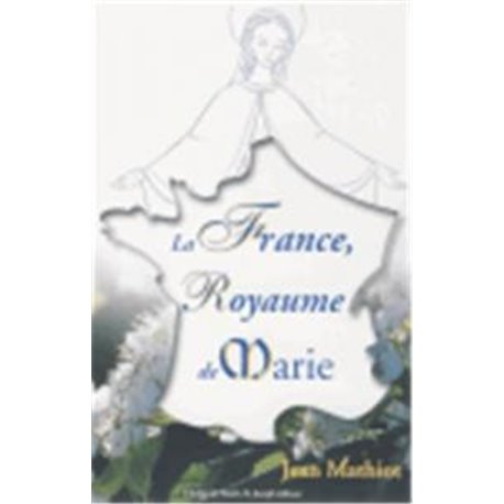 La France, Royaume de Marie Jean MATHIOT