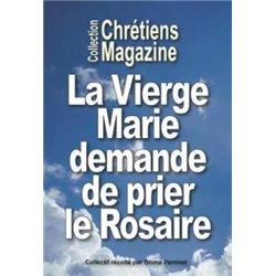 La Vierge Marie demande de prier le Rosaire Bruno Perrinet