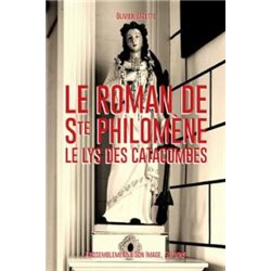 Le roman de sainte Philomène, le lys des catacombes Olivier VALETTE