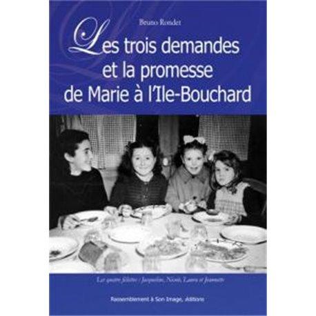 Les trois demandes et la promesse de Marie à l´Ile-Bouchard Bruno RONDET