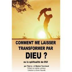 Comment me laisser transformer par Dieu ?