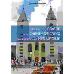 Méditations du Rosaire et du Chemin de Croix à partir des messages de Medjugorje, Volume 1 Françoise BREYNAERT