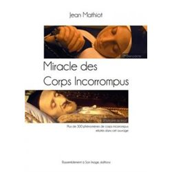 Miracle des corps incorrompus Mathiot Jean