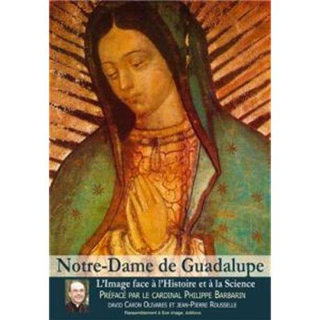 Notre-Dame de Guadalupe. L´image face à l´histoire et à la science David CARON OLIVARES et Jean-Pierre ROUSSELLE