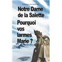 Notre Dame de la Salette, pourquoi vos larmes Marie ? - DVD conférence filmée