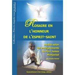 Rosaire en l'honneur de l'Esprit Saint médité selon les enseignements du père James Manjackal BOMAL GISELE