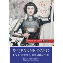 Sainte Jeanne d´Arc, un mystère, un miracle Jean MATHIOT