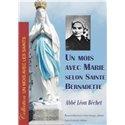 Mois de Marie de Sainte Bernadette - Un mois avec Marie selon Sainte Bernadette - nouvelle édition Abbé Léon Béchet