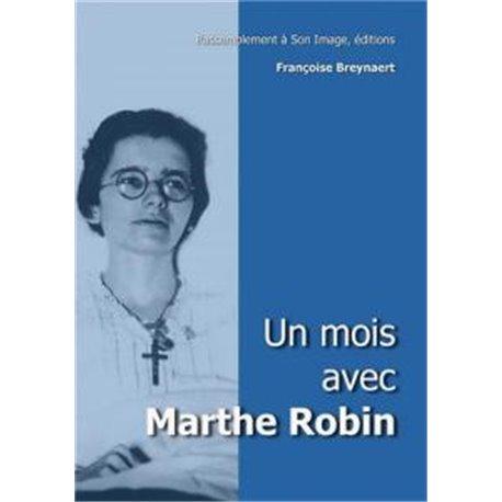Un mois avec Marthe Robin Françoise BREYNAERT