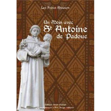 Un mois avec saint Antoine de Padoue Frères MINEURS