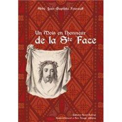 Un mois en l´honneur de la Sainte Face Abbé Fourault