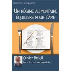 Un régime alimentaire équilibré pour l´âme Olivier Belleil