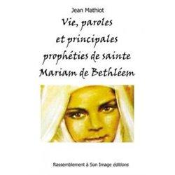 Vie, paroles et principales prophéties de sainte Mariam de Bethléem (Maryam Baouardy) Jean MATHIOT
