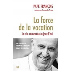 La force de la vocation par le pape François