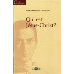 Qui est Jésus-Christ ? par Henri-Dominique Lacordaire