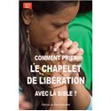 Prier le Chapelet de Libération avec la Bible