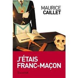 J'étais Franc-Maçon par Maurice Caillet