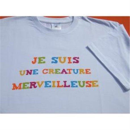 Tee-shirt : Je suis une créature merveilleuse !