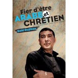 Fier d'être Arabe et Chrétien par Saïd Oujibou