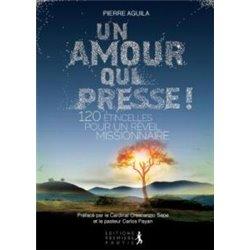 Un amour qui presse par le père Pierre Aguila