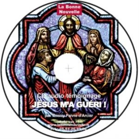 CD témoignage : Jésus m'a guéri !  en téléchargement