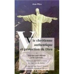 VIE CHRETIENNE AUTHENTIQUE ET PROTECTION DE DIEU PAR LA PRIERE